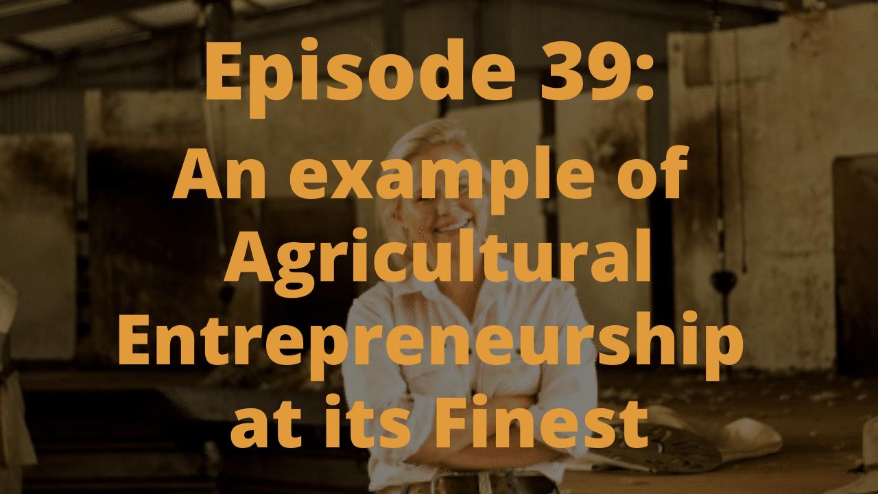 An Example Of Agricultural Entrepreneurship