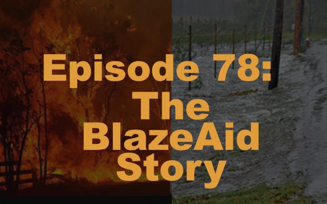 Episode 78: The BlazeAid Story
